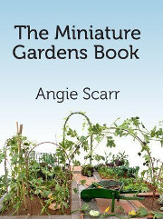 Book: The Miniature Gardens Book